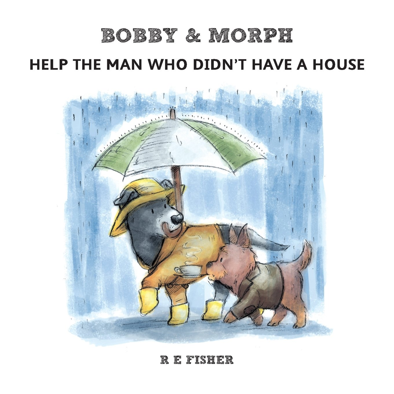 Bobby & Morph: Help the Man Who Didn't Have a House ebook