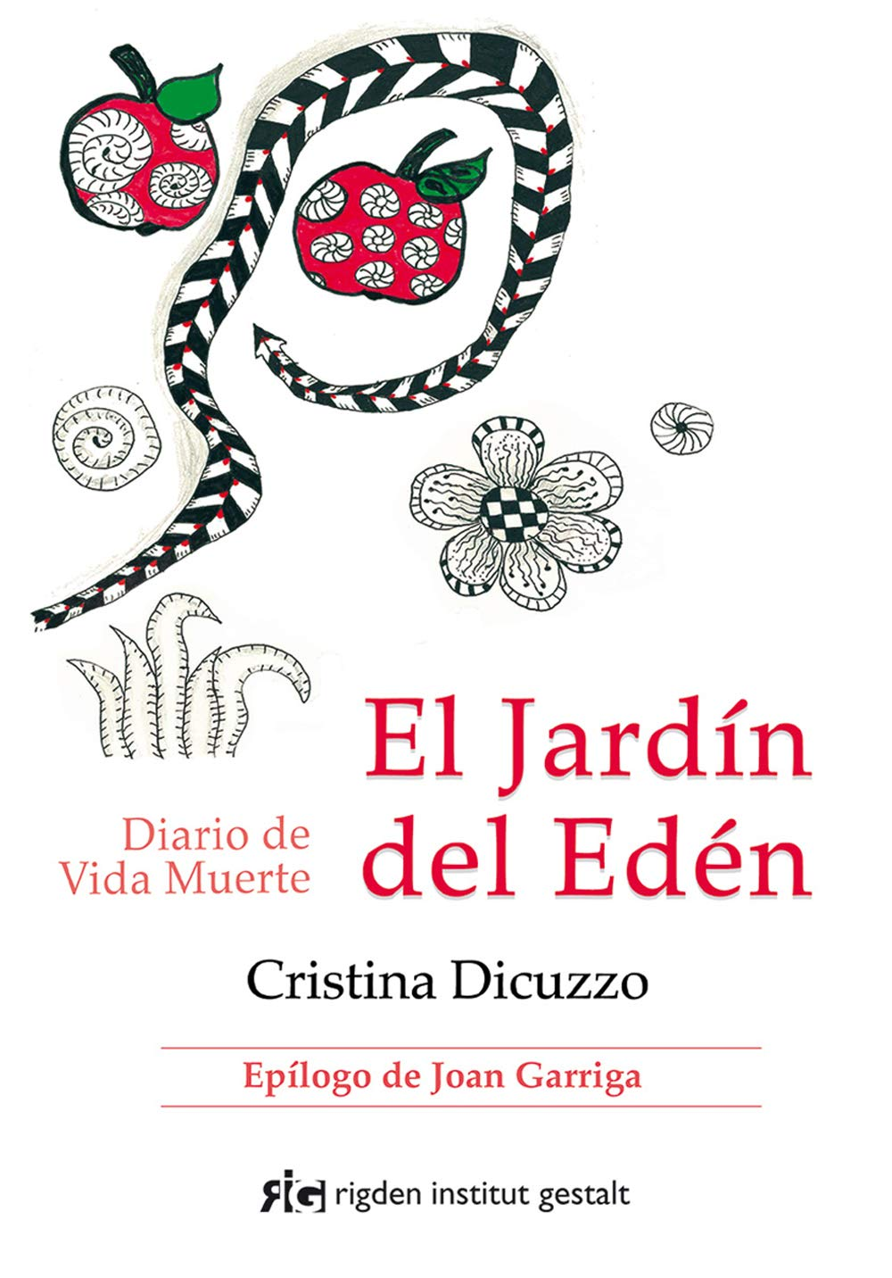 El Jardín Del Edén: Diario de Vida Muerte: Amazon.es: Dicuzzo, Cristina (Argentina): Libros
