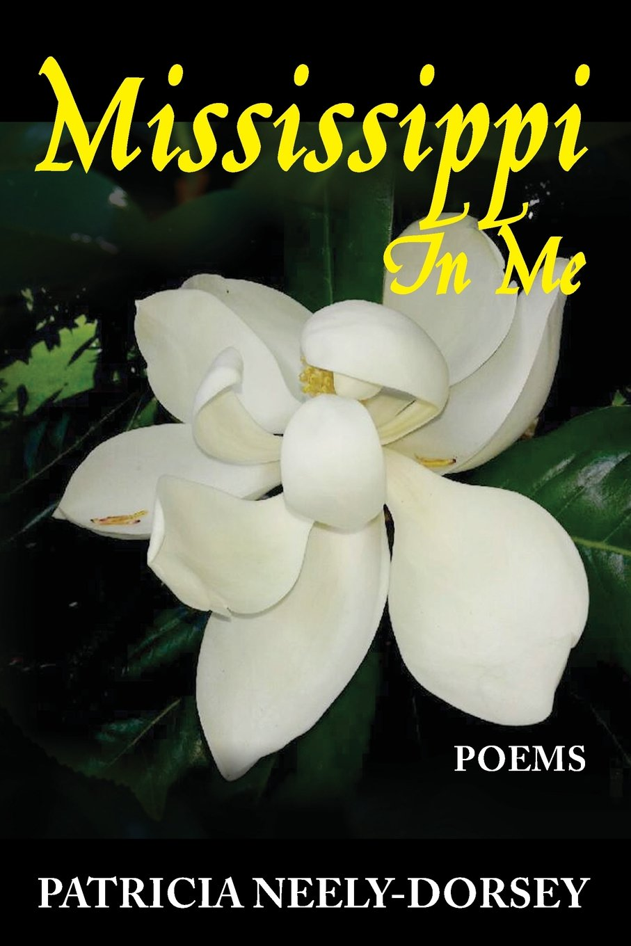 Mississippi In Me Poems Patricia Neely Dorsey 9781944583088
