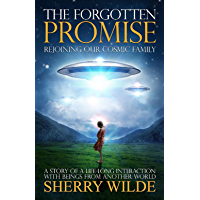 The Forgotten Promise: Rejoining Our Cosmic Family (English Edition)