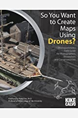 So You Want to Create Maps Using Drones? Paperback
