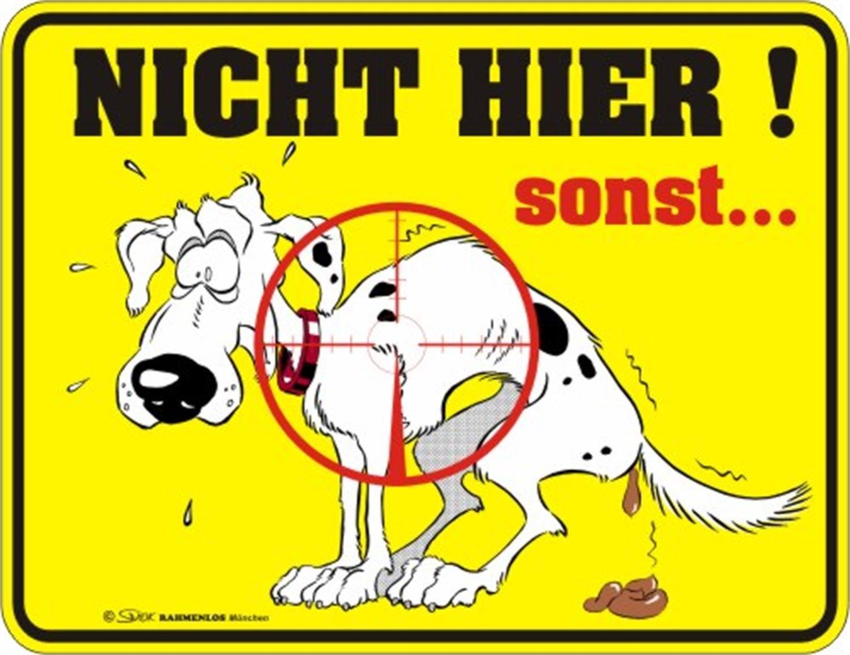 Fun-Schilder ' Keine Hundescheiß e !!! ' Rahmenlos