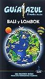 Bali Y Lombok: BALI Y LOMBOK GUÍA AZUL