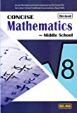 Selina Concise Mathematics - Middle School for Class 8 (2018-19 Session)