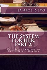 The System for Her, Part 2: Doc Love Lessons in Betty Neels Heroes and Other Types of Men Kindle Edition
