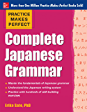 Practice Makes Perfect Complete Japanese Grammar (EBOOK) (Practice Makes Perfect Series)