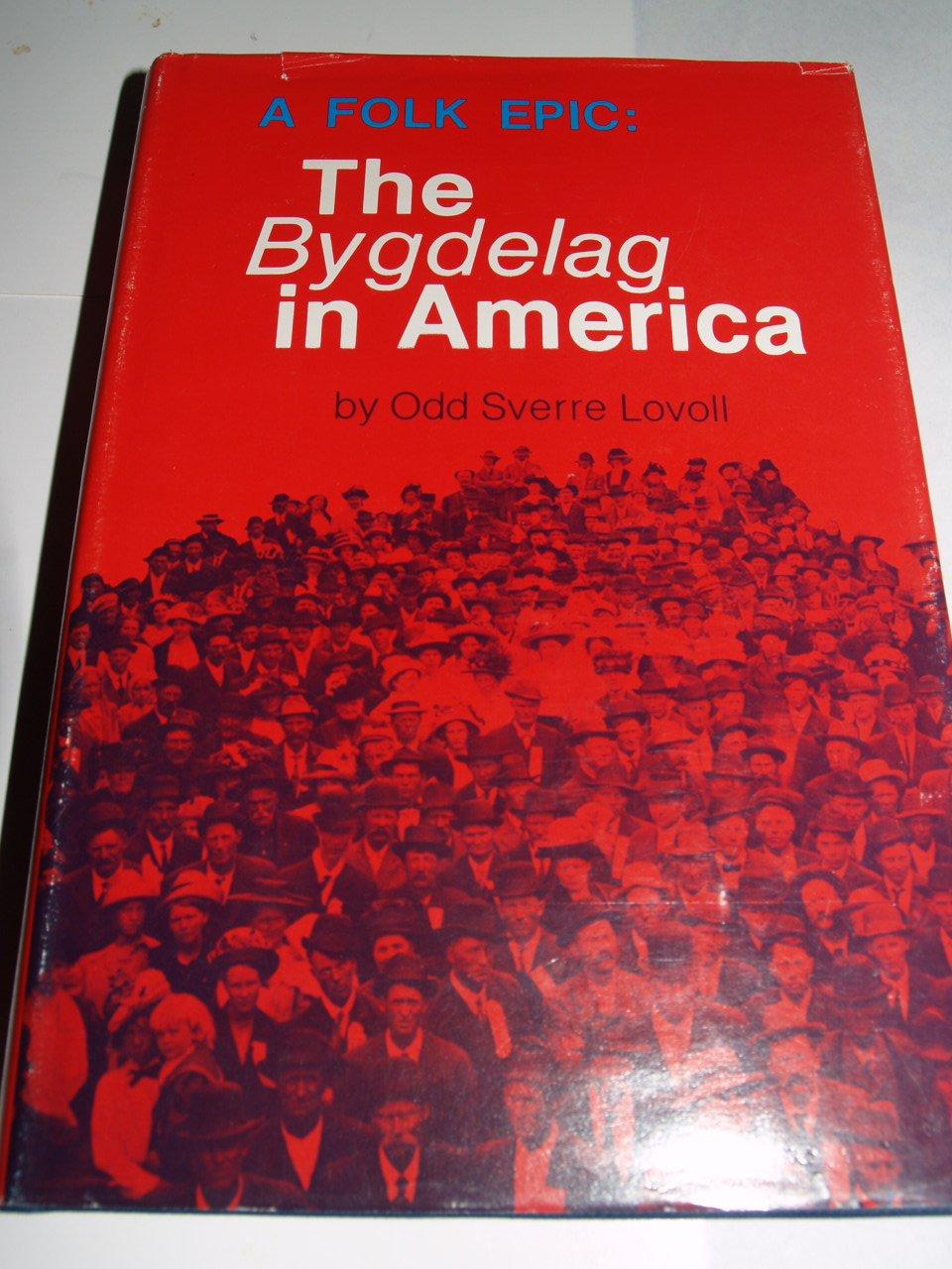 Folk Epic: Bygdelag in America, Lovoll, Odd Sverre