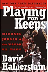 Playing for Keeps: Michael Jordan and the World He Made Paperback
