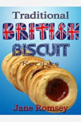 Traditional British Biscuit Recipes (Traditional British Recipes Book 4) Kindle Edition