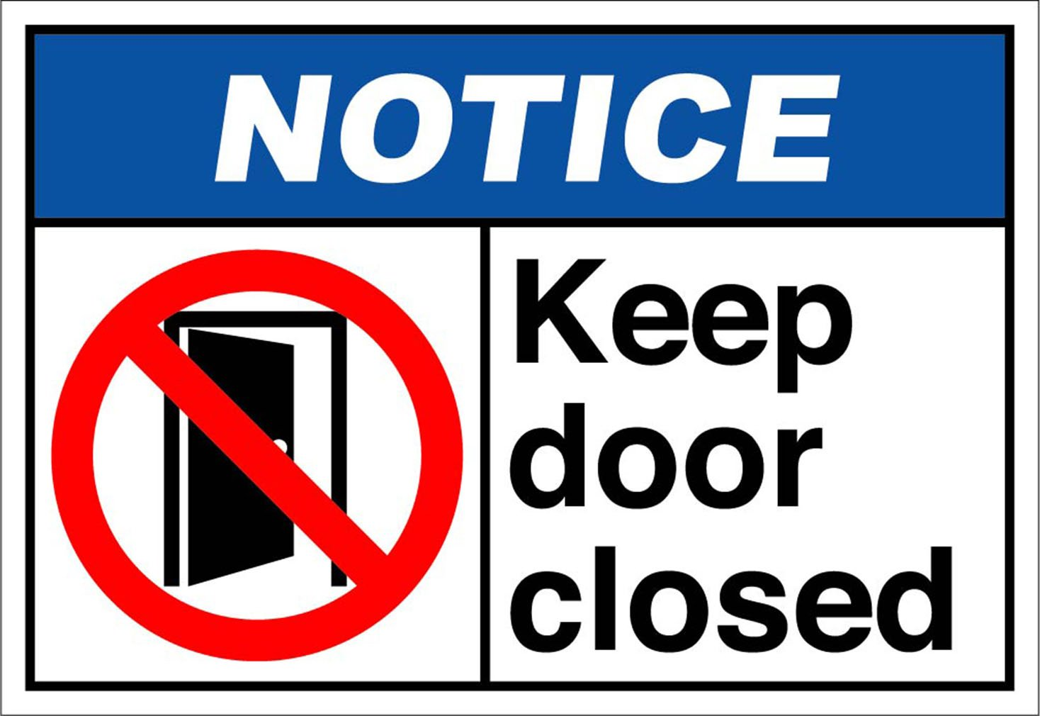 Keep Door Closed Notice OSHA / ANSI LABEL DECAL STICKER 10 inches x 7 inches