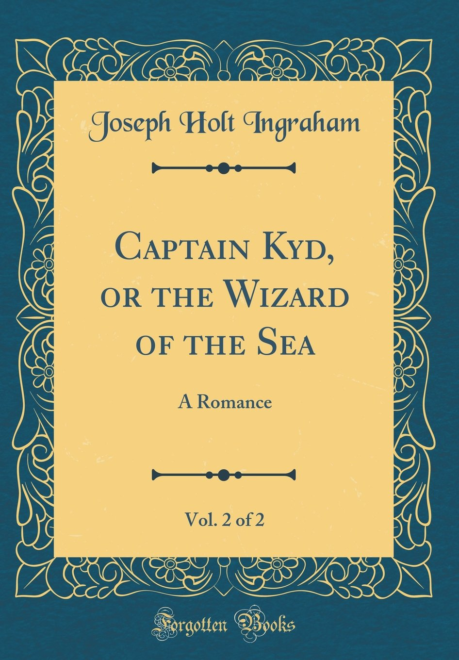 Download Captain Kyd, or the Wizard of the Sea, Vol. 2 of 2: A Romance (Classic Reprint) ebook