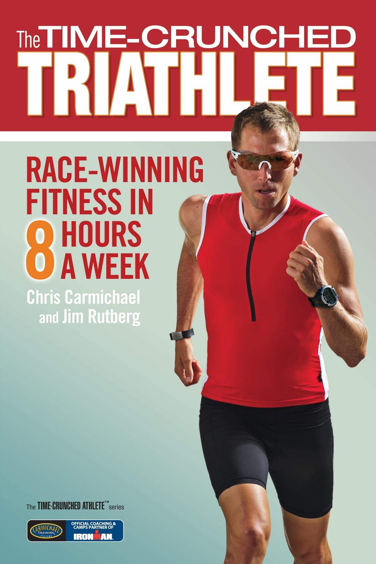 Read Online The Time-Crunched Triathlete: Race-Winning Fitness in 8 Hours a Week (The Time-Crunched Athlete) ebook