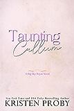 Taunting Callum (Big Sky Royal Book 3)