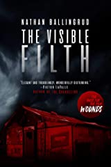 The Visible Filth: The Basis for the Film Wounds Kindle Edition