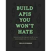 Build APIs You Won't Hate: Everyone and their dog wants an API, so you should probably learn how to build them.