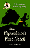 The Leprechaun's Last Trick (A Brimstone Witch Mystery)