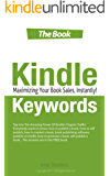 Kindle Keywords - The Book: How to self publish, market and promote a Kindle Book