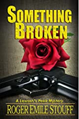 Something Broken (A Lawson's Peak Mystery Book 3) Kindle Edition
