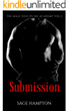 Submission: The Male Discipline Academy Vol.1