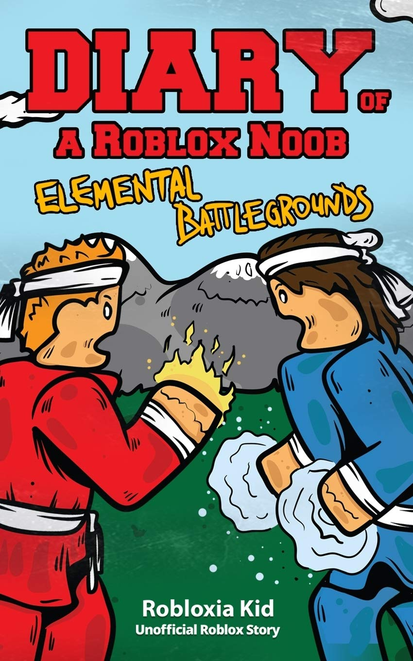 Why Won't Roblox Load On Windows 10 Diary Of A Roblox Noob Elemental Battlegrounds Roblox Book 10 Kid Robloxia 9781717830753 Amazon Com Books