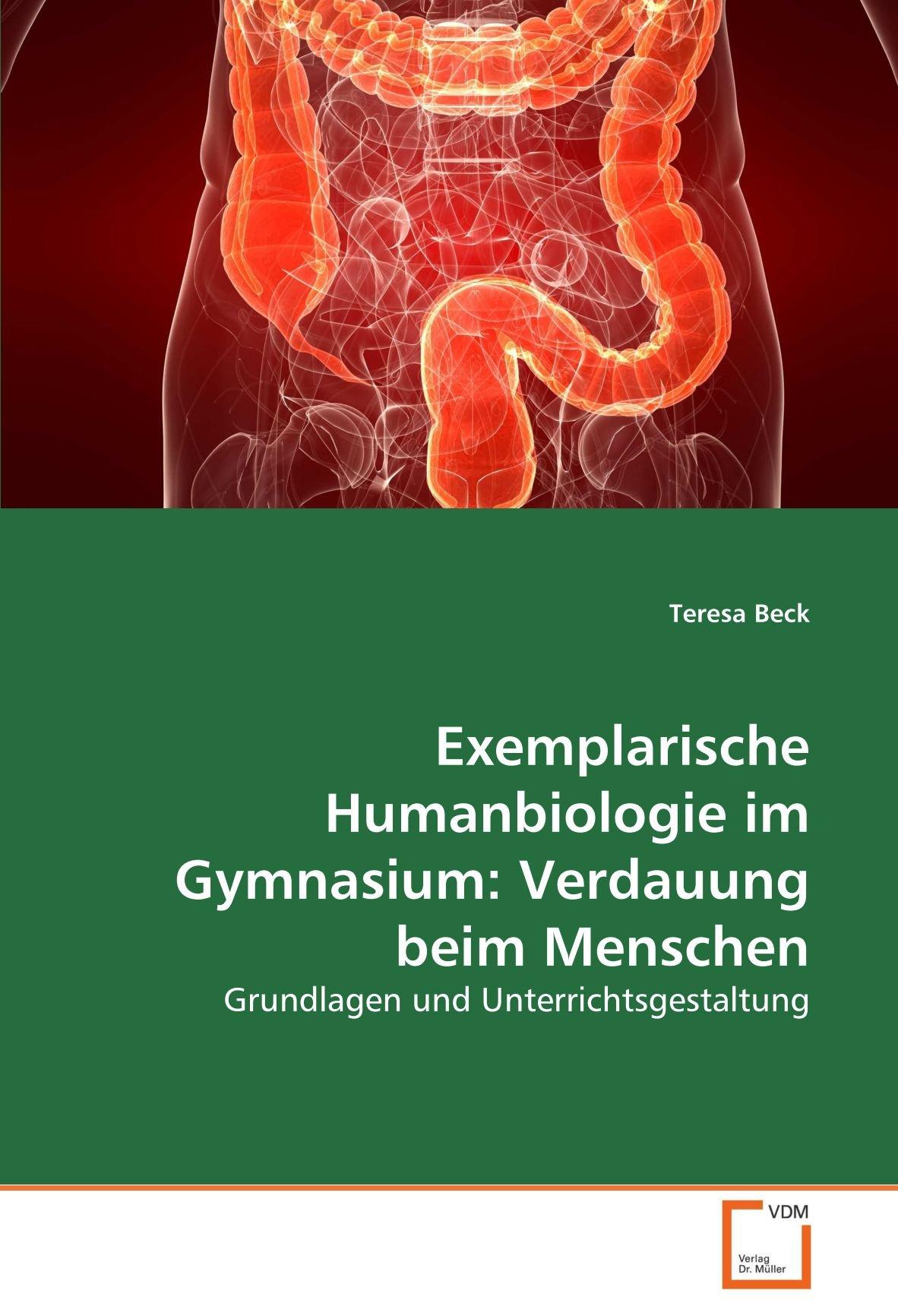 Exemplarische Humanbiologie im Gymnasium: Verdauung beim Menschen ...