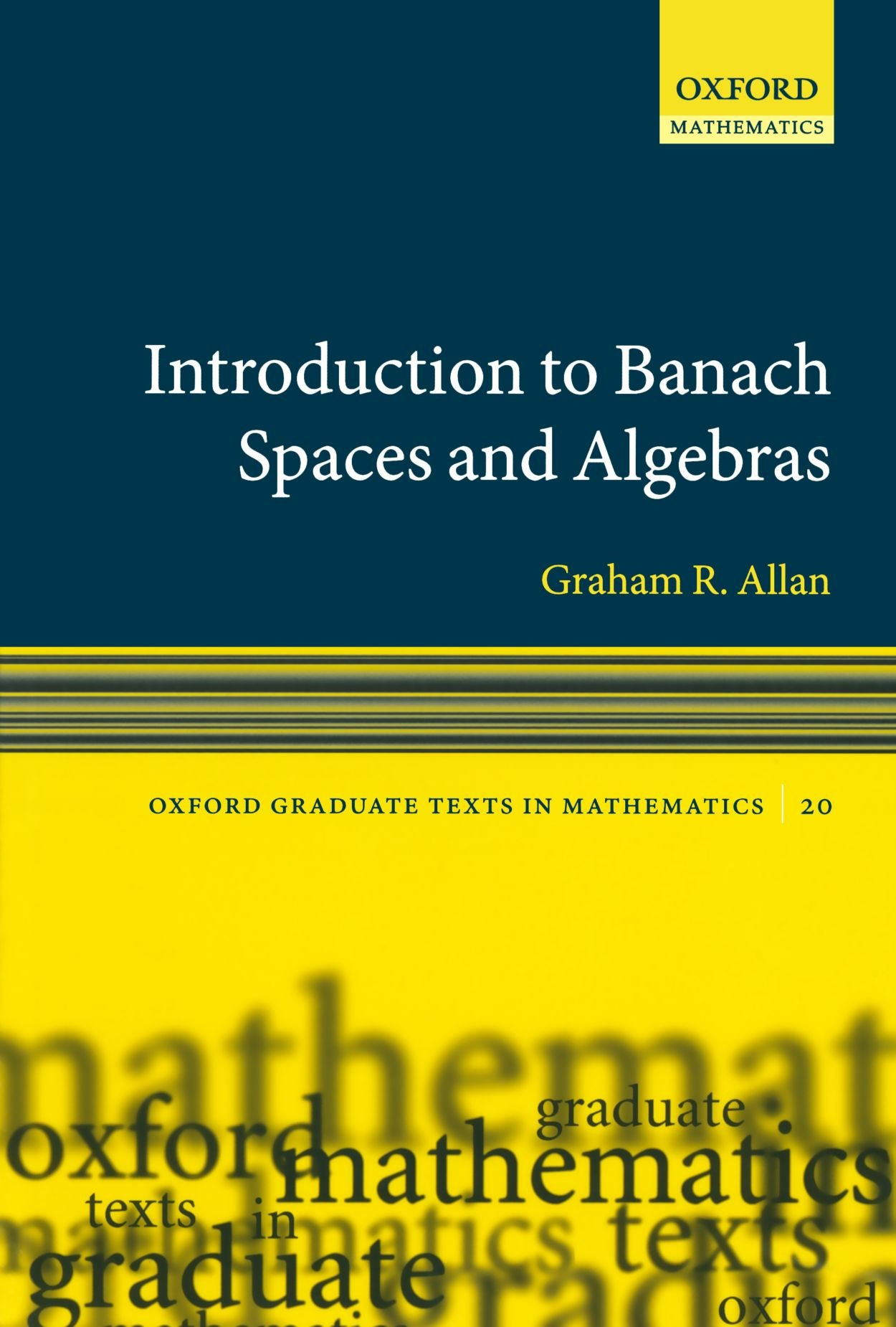 Introduction To Banach Spaces And Algebras (Oxford Graduate Texts In ...