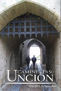 Camine en su Uncion (Spanish Edition)