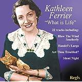 Kathleen Ferrier What Is Life?
