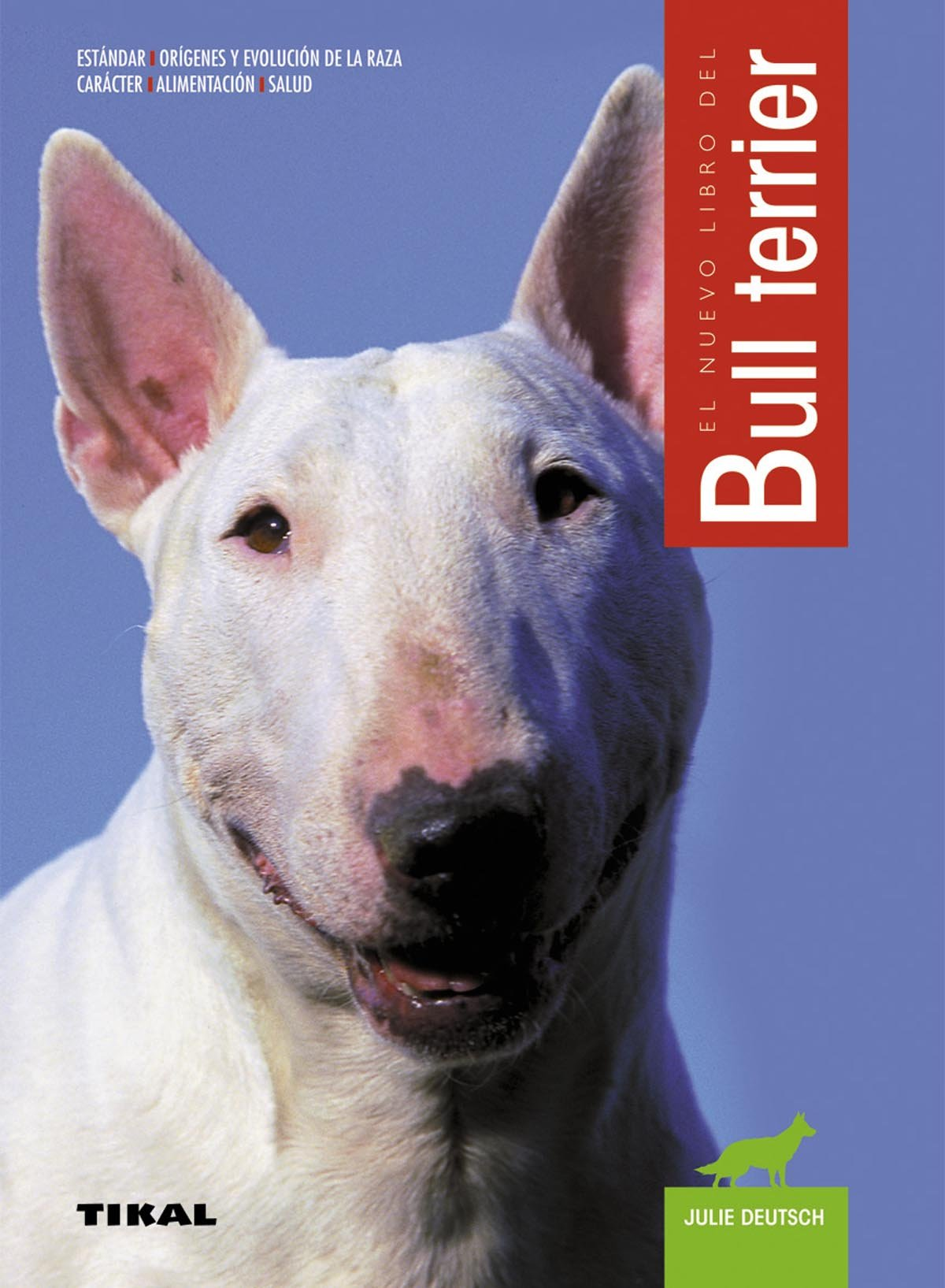 Bull Terrier (Spanish Edition): Julie Deutsch: 9788430547593: Amazon.com: Books