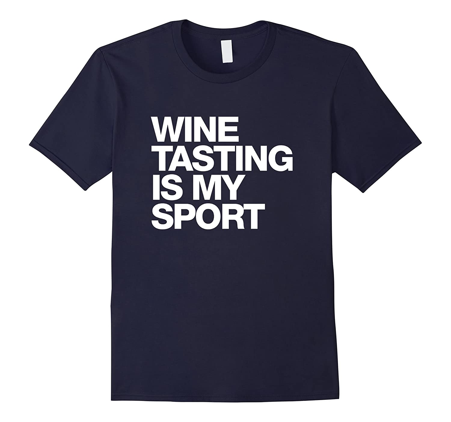 Wine Tasting Is My Sport T-Shirt funny saying sarcastic wine-PL