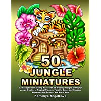 50 JUNGLE MINIATURES: An Exceptional Coloring Book with 50 Dreamy Designs of Playful Jungle Dwellers, Tropical Flowers…