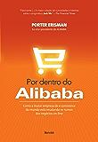 POR DENTRO DO ALIBABA - Como a maior empresa de e-commerce do mundo está mudando os rumos dos negócios on-line