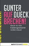 AUFBRECHEN!: Warum wir eine Exzellenzgesellschaft werden müssen (Eichborn digital ebook)