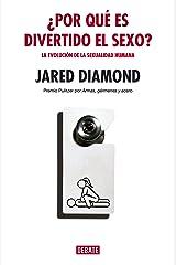 ¿Por qué es divertido el sexo?: La evolución de la sexualidad humana (Spanish Edition) Kindle Edition