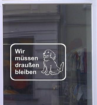 Hunde Wir Müssen Draußen Bleiben Aufkleber Schaufensterbeschriftung Werbung Breite 20 Cm Weiß