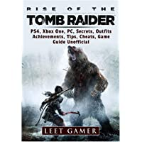 Rise of The Tomb Raider, PS4, Xbox One, PC, Secrets, Outfits, Achievements, Tips, Cheats, Game Guide Unofficial