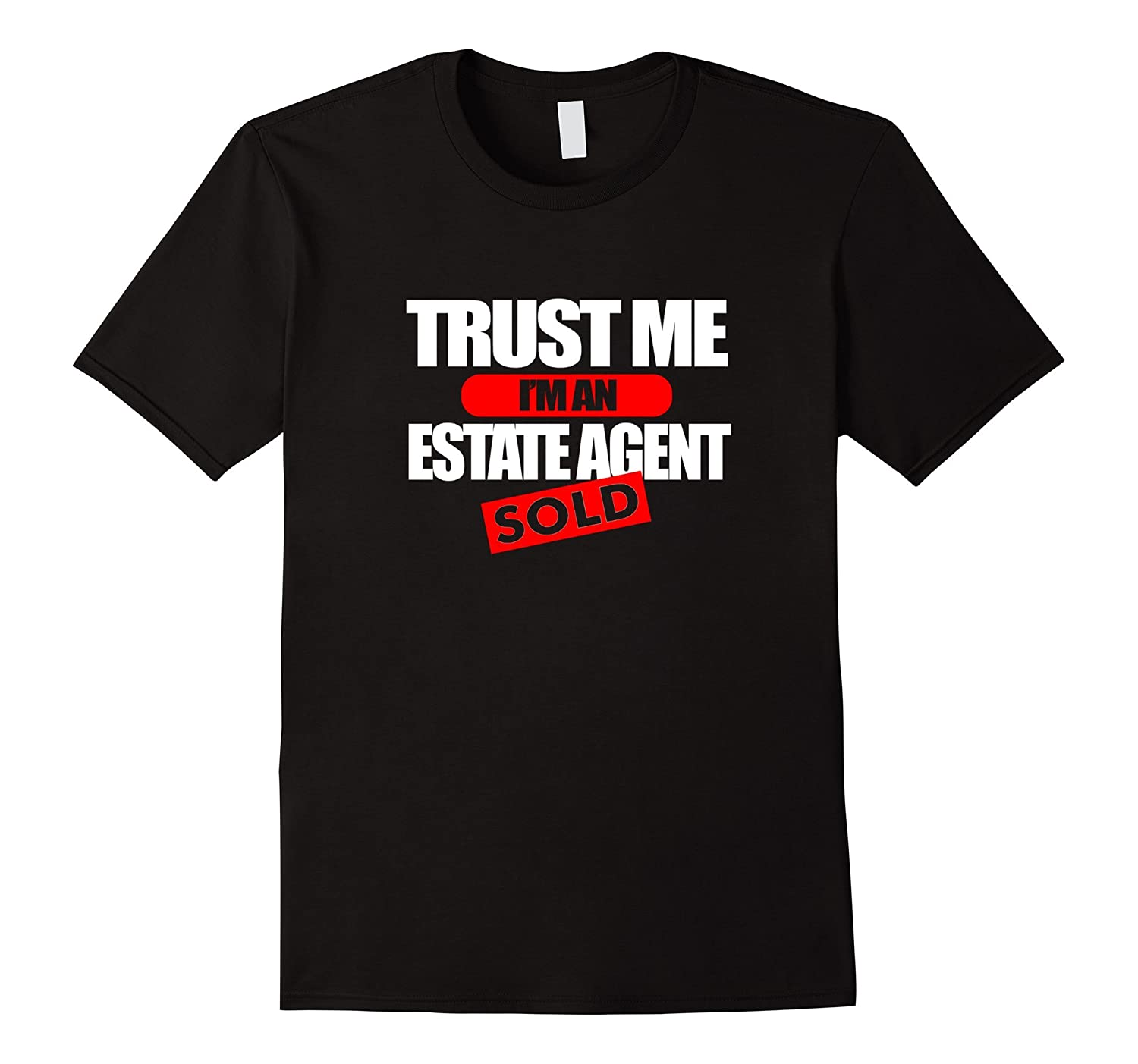 Trust Me Im an Estate Agent Shirt - Real Estate Agent Tshirt-TD