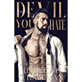 Devil You Hate: A Dark Mafia Enemies to Lovers Romance (The Diavolo Crime Family)