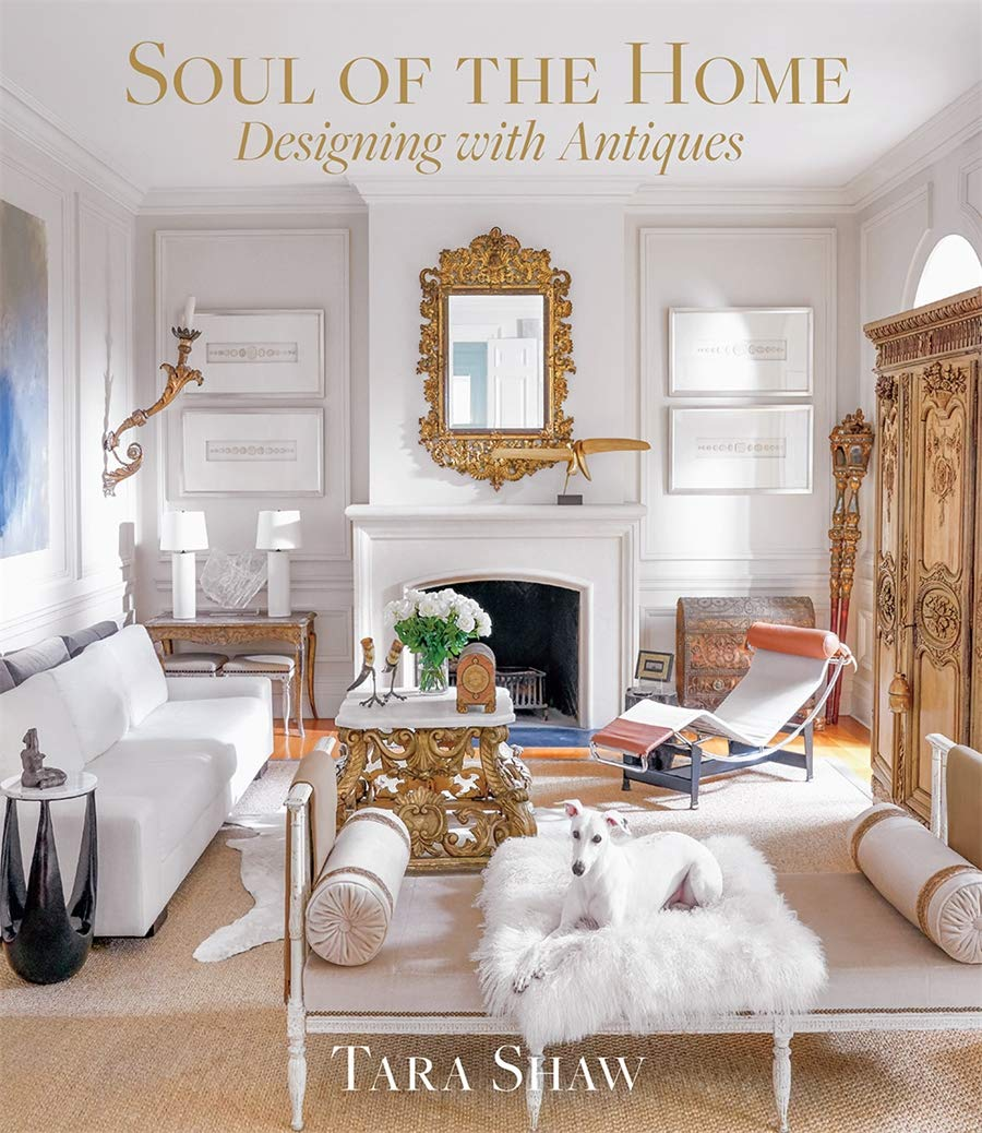 Soul Of The Home Designing With Antiques Shaw Tara 9781419742958 Amazon Com Books