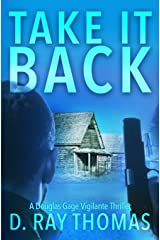 Take It Back: A Douglas Gage Vigilante Justice Thriller Paperback