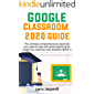 Google Classroom 2020 Guide: The ultimate comprehensive playbook you need to start off online teaching for beginners, teachers and students (Book 1) (English Edition)