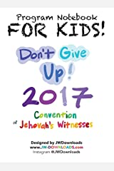 FOR KIDS! Ages 6+ Don't Give Up 2017 Regional Convention of Jehovah's Witnesses Program Notebook KEEPSAKE HARDBACK Hardcover