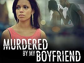 Amazon co uk: Watch Murdered by my Boyfriend Season1   Prime