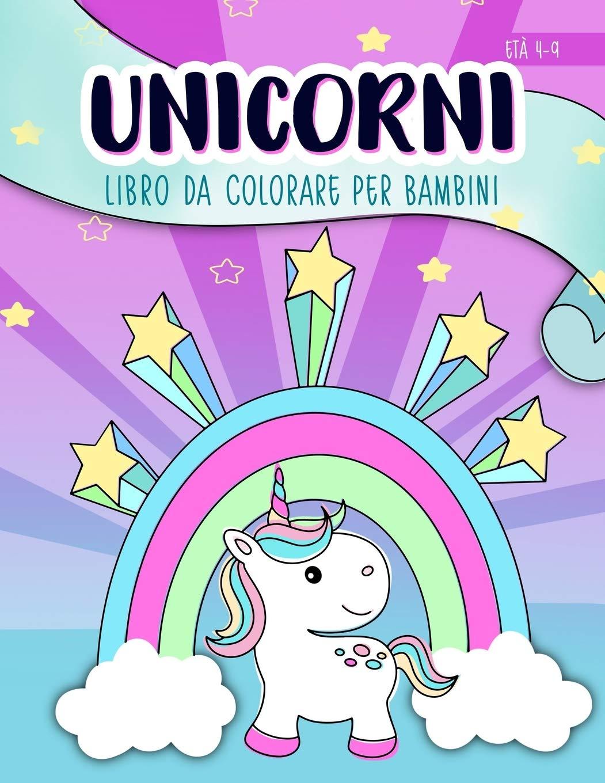 Amazon Fr Unicorni Libro Da Colorare Per Bambini Eta 4 9 Un