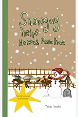 Snowguy Helps Horses Run Free Kindle Edition