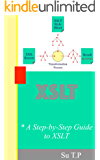 Introducing XSLT: * A Step-by-Step Guide to XSLT (English Edition)
