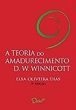 A teoria do amadurecimento de D. W. Winnicott: 3° Ed.