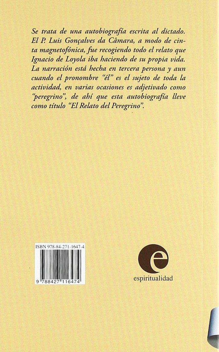 RELATO DEL PEREGRINO, EL: AUTOBOGRAFIA DE IGNACIO DE LOYLA ESPIRITUALIDAD: Amazon.es: varios: Libros