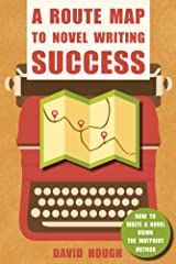 A Route Map to Novel Writing Success: How to Write a Novel Using the Waypoint Method Kindle Edition