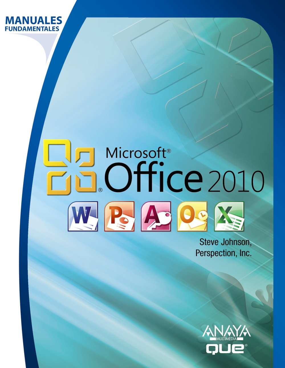 Office 2010 (Manuales Fundamentales) Tapa blanda – 14 feb 2011 Steve Johnston ANAYA MULTIMEDIA 8441528888 LBR9788441528888D65